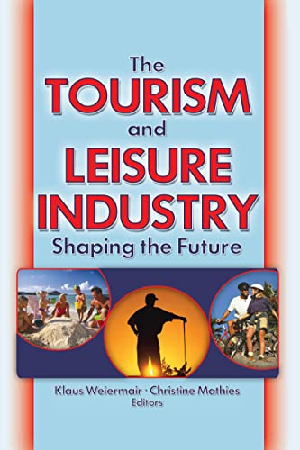 The Tourism and Leisure Industry: Shaping the Future: Chon, Kaye Sung