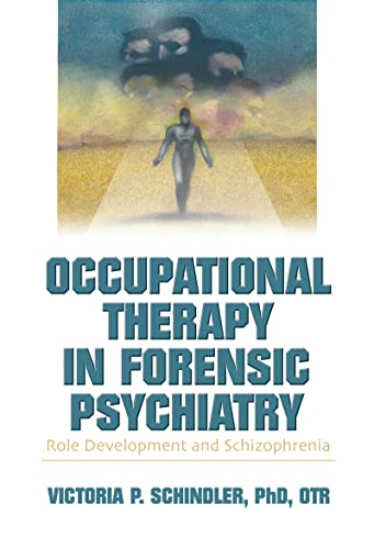 9780789021243: Occupational Therapy in Forensic Psychiatry: Role Development and Schizophrenia