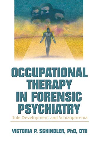 9780789021250: Occupational Therapy in Forensic Psychiatry: Role Development and Schizophrenia