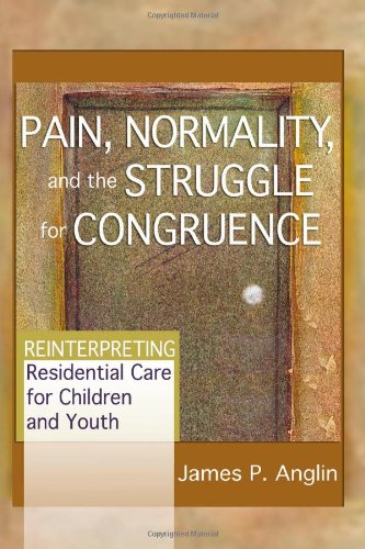 9780789021403: Pain, Normality, and the Struggle for Congruence: Reinterpreting Residential Care for Children and Youth (Child & Youth Services)