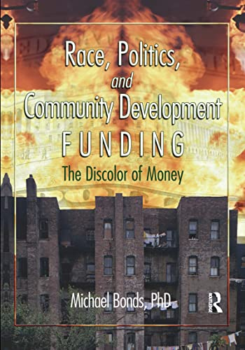 9780789021489: Race, Politics, and Community Development Funding: The Discolor of Money (Haworth Health and Social Policy)