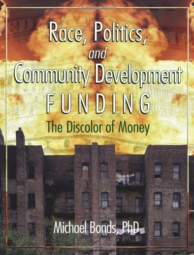 9780789021496: Race, Politics, and Community Development Funding: The Discolor of Money (Haworth Health and Social Policy)