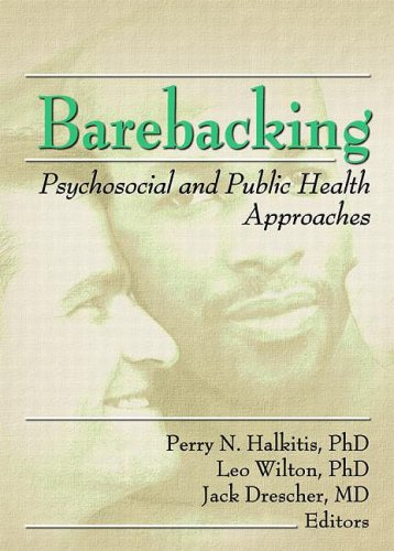 9780789021731: Barebacking: Psychosocial and Public Health Approaches (Journal of Gay & Lesbian Psychotherapy)