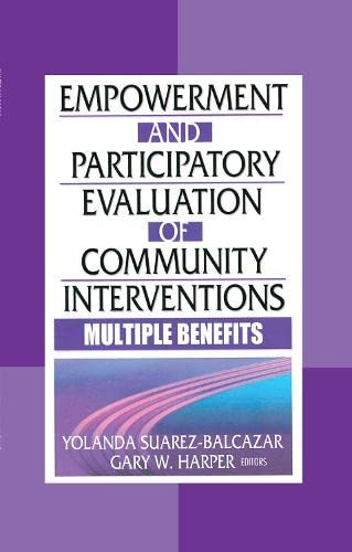 9780789022080: Empowerment and Participatory Evaluation of Community Interventions: Multiple Benefits