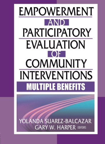 9780789022097: Empowerment and Participatory Evaluation of Community Interventions: Multiple Benefits