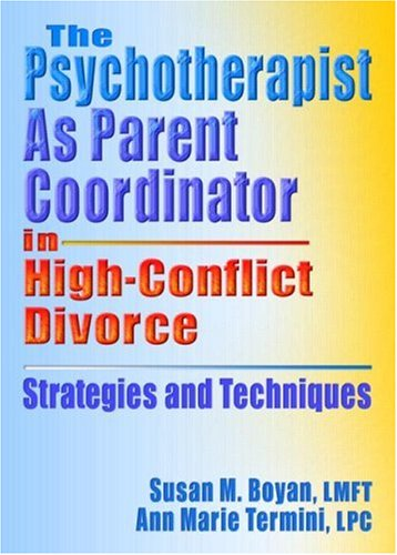 9780789022141: The Psychotherapist As Parent Coordinator in High-Conflict Divorce: Strategies and Techniques (Haworth Practical Practice in Mental Health)