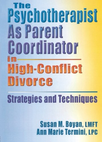 9780789022158: The Psychotherapist As Parent Coordinator in High-Conflict Divorce: Strategies and Techniques (Haworth Practical Practice in Mental Health)