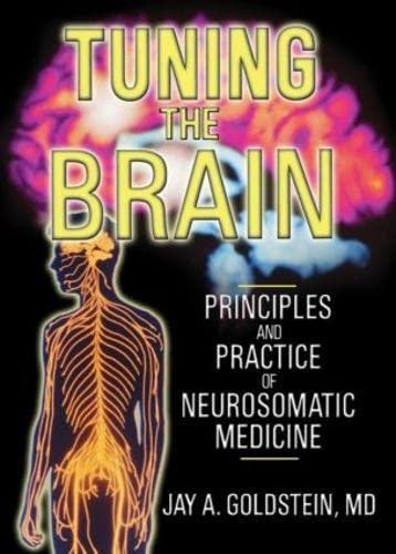 9780789022462: Tuning the Brain: Principles and Practice of Neurosomatic Medicine