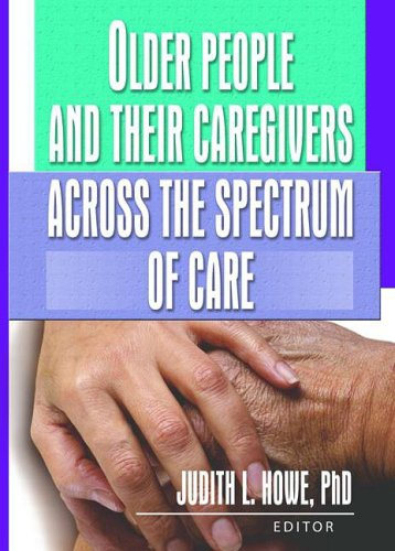 9780789022844: Older People and Their Caregivers Across the Spectrum of Care