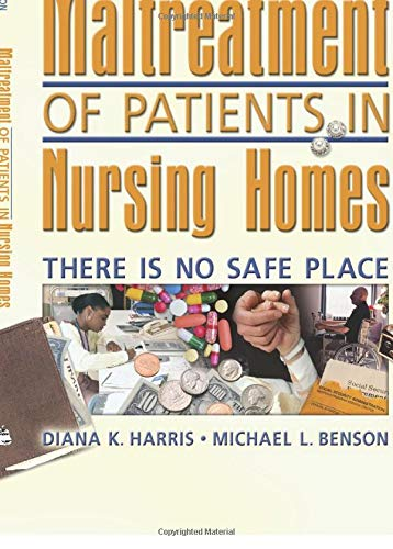 9780789023261: Maltreatment of Patients in Nursing Homes: There Is No Safe Place (Haworth Pastoral Press Religion and Mental Health)