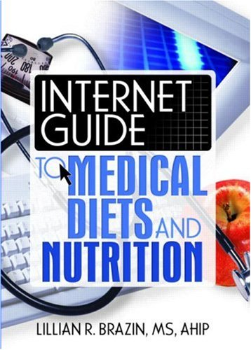Internet Guide to Medical Diets and Nutrition: Brazin, Lillian