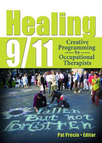 9780789023629: Healing 9/11: Creative Programming by Occupational Therapists