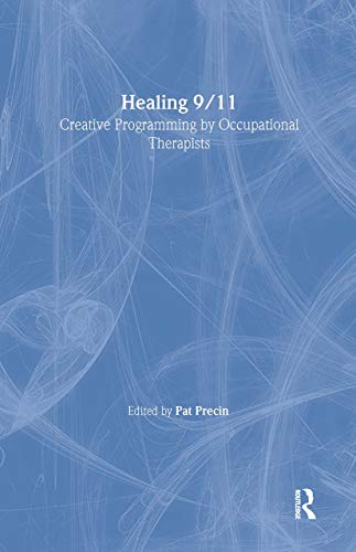9780789023636: Healing 9/11: Creative Programming by Occupational Therapists