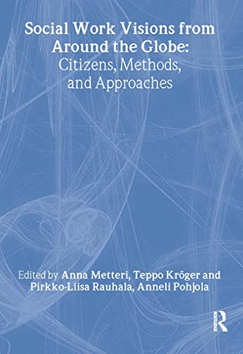 9780789023667: Social Work Visions from Around the Globe: Citizens, Methods, and Approaches (The Social Work in Health Care Series)