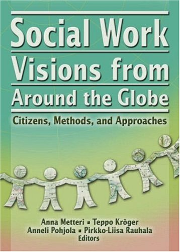 9780789023674: Social Work Visions from Around the Globe: Citizens, Methods, and Approaches (The Social Work in Health Care Series)