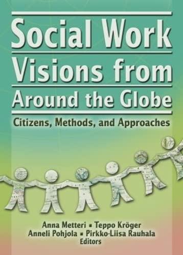 Social Work Visions From Around The Globe: Metteri, Anna/ Kroger, Teppo, Ph.D. (EDT)/ Pohjola, ...