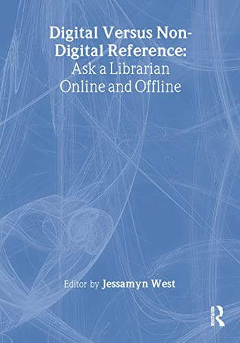 Digital versus Non-Digital Reference: Ask a Librarian Online and Offline: Katz, Linda S