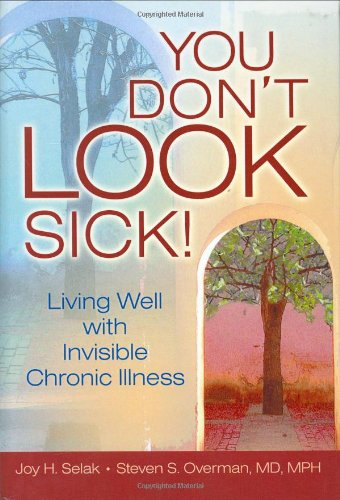 9780789024480: You Don't LOOK Sick!: Living Well with Invisible Chronic Illness
