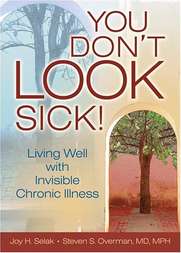9780789024497: You Don't LOOK Sick!: Living Well with Invisible Chronic Illness