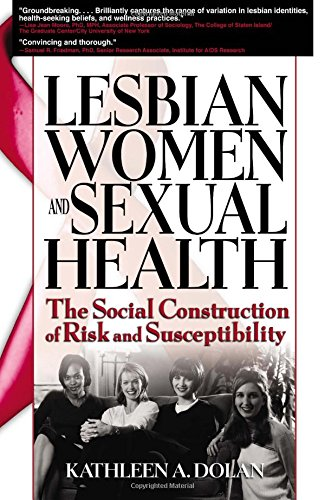 Lesbian Women and Sexual Health: The Social Construction of Risk and Susceptibility: Shelby, R ...