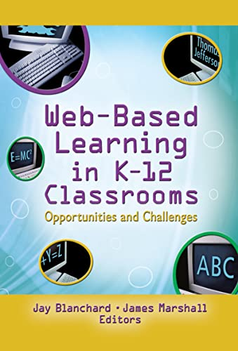 Web-Based Learning in K-12 Classrooms: Opportunities and Challenges (Computers in the Schools) (0789024926) by Blanchard, Jay; Marshall, James