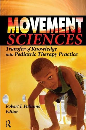 "9780789025609: Movement Sciences: Transfer of Knowledge into Pediatric Therapy Practice (Physical & Occupational Therapy in Pediatrics Monographic ""Separates"")"