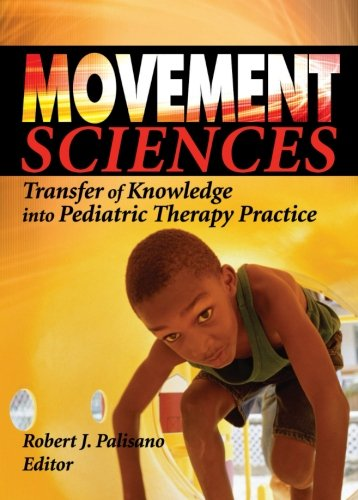 9780789025616: Movement Sciences: Transfer of Knowledge into Pediatric Therapy Practice (Monograph Published Simultaneously as Physical & Occupationa)