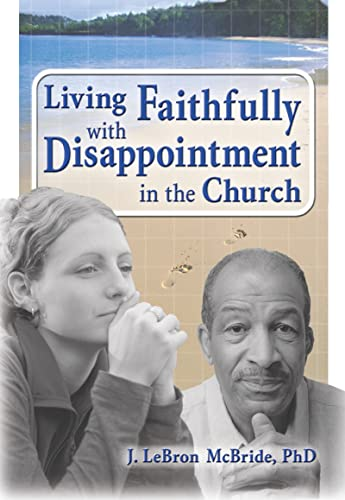 Living Faithfully with Disappointment in the Church: J. LeBron McBride
