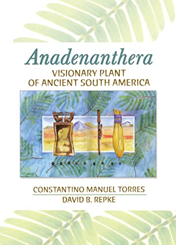 9780789026415: Anadenanthera: Visionary Plant of Ancient South America