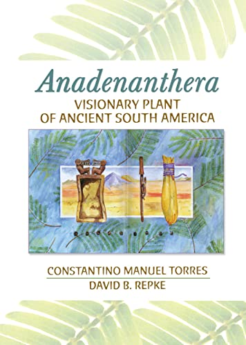 9780789026422: Anadenanthera: Visionary Plant of Ancient South America
