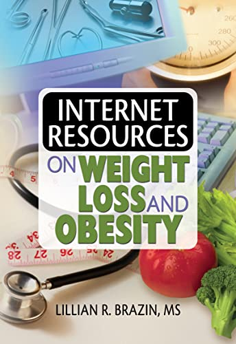 9780789026491: Internet Resources on Weight Loss and Obesity (Haworth Internet Medical Guides)
