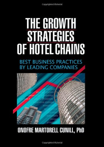 9780789026637: The Growth Strategies of Hotel Chains: Best Business Practices by Leading Companies