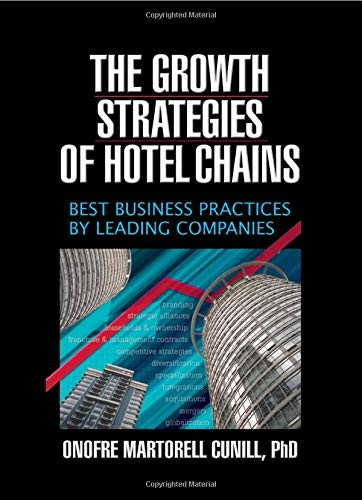 9780789026644: The Growth Strategies of Hotel Chains: Best Business Practices by Leading Companies