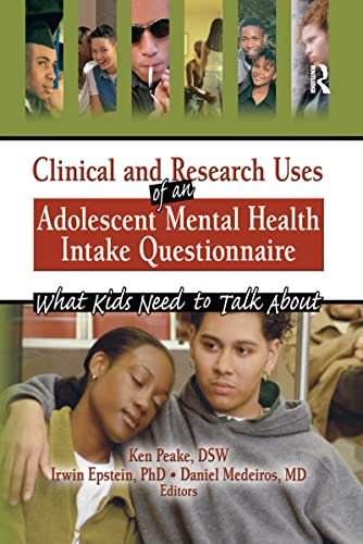 9780789026736: Clinical and Research Uses of an Adolescent Mental Health Intake Questionnaire: What Kids Need to Talk About