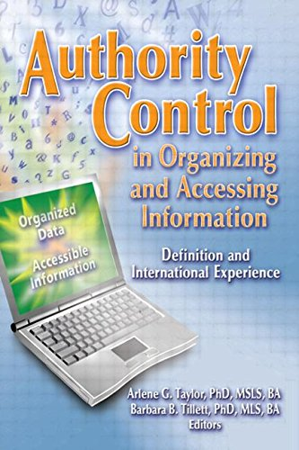 Authority Control in Organizing and Accessing Information: Definition and International Experience ...