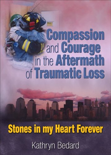 9780789027429: Compassion and Courage in the Aftermath of Traumatic Loss: Stones in My Heart Forever
