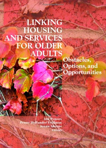 9780789027788: Linking Housing and Services for Older Adults: Obstacles, Options, and Opportunities (Journal of Housing for the Elderly Monographic Separated)