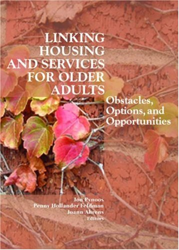 9780789027795: Linking Housing and Services for Older Adults: Obstacles, Options, and Opportunities