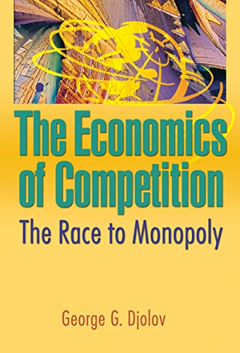 9780789027887: The Economics of Competition: The Race to Monopoly