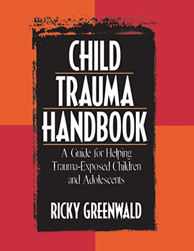 9780789027931: Child Trauma Handbook: A Guide for Helping Trauma-Exposed Children and Adolescents