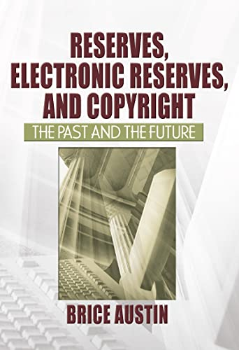 9780789027962: Reserves, Electronic Reserves, and Copyright: The Past and the Future