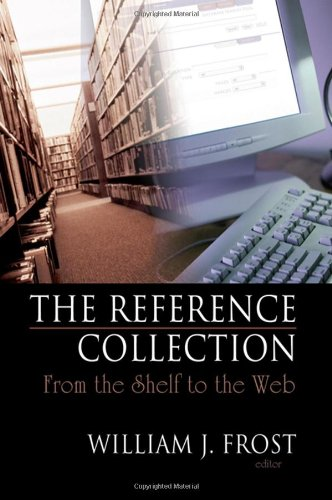 9780789028396: The Reference Collection: From the Shelf to the Web