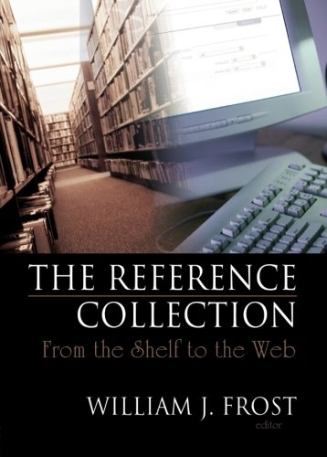 9780789028402: The Reference Collection: From the Shelf to the Web