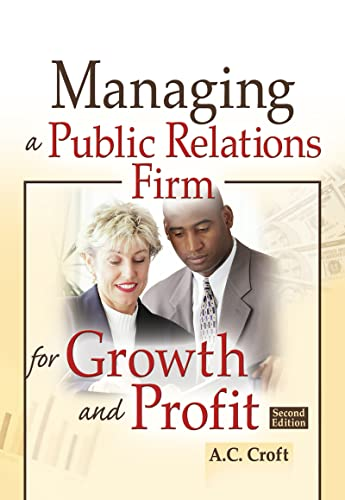 9780789028648: Managing a Public Relations Firm for Growth and Profit, Second Edition