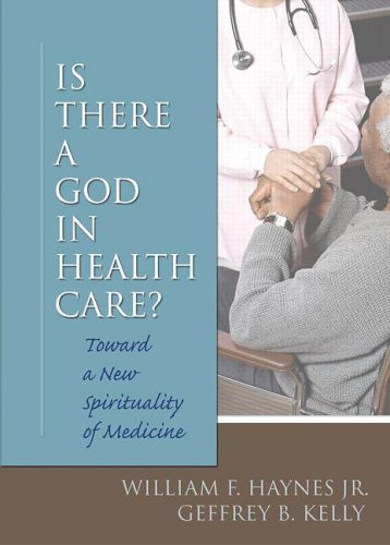 9780789028662: Is There a God in Health Care: Toward a New Spirituality of Medicine (Religion and Mental Health)