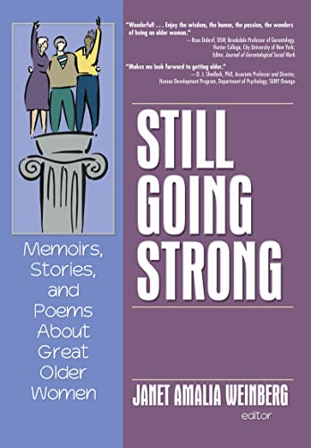 9780789028709: Still Going Strong: Memoirs, Stories, and Poems About Great Older Women