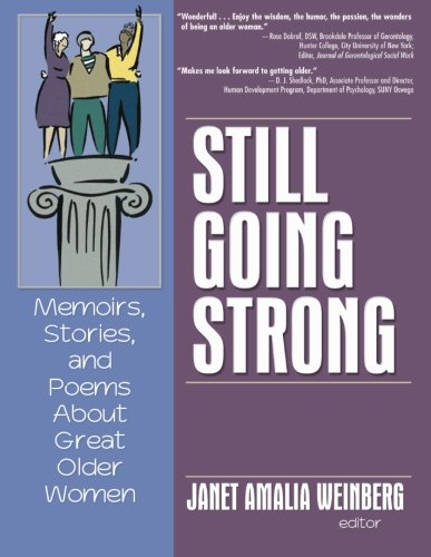 9780789028716: Still Going Strong: Memoirs, Stories, and Poems About Great Older Women