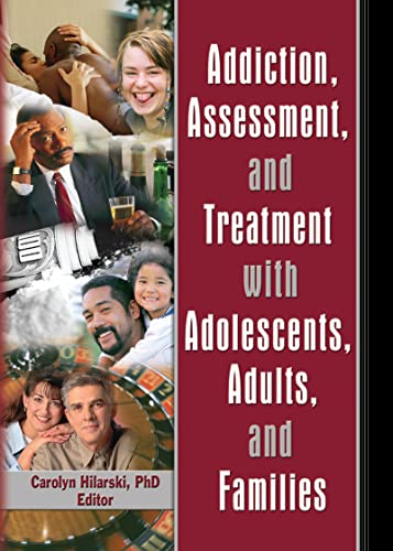 9780789028860: Addiction, Assessment, and Treatment with Adolescents, Adults, and Families
