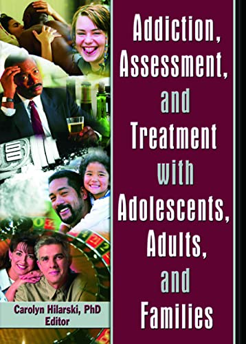 9780789028877: Addiction, Assessment, and Treatment with Adolescents, Adults, and Families