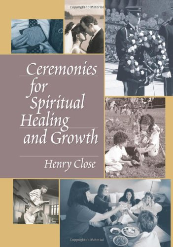 9780789029041: Ceremonies for Spiritual Healing and Growth